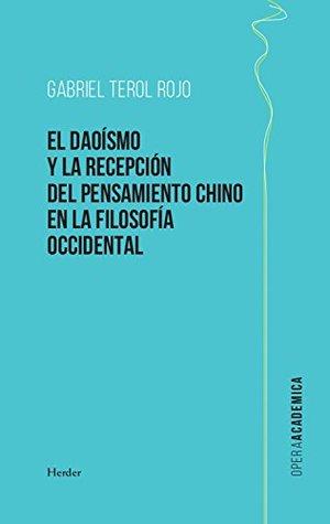 El daoísmo y la recepción del pensamiento chino en la filosofía occidental