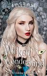 Wicked Wonderland: A Reverse Harem Retelling