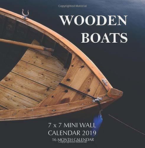 Wooden Boats 7 x 7 Mini Wall Calendar 2019: 16 Month Calendar