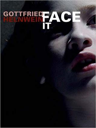 Gottfried Helnwein: face it