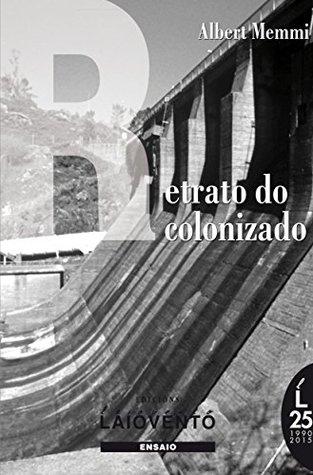 RETRATO DO COLONIZADO (Ensaio Livro 335)