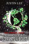 Goddess Child III: Servants of the Beast (Vampire Bible Book 3)