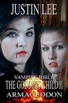 The Goddess Child II: Armegeddon (Vampire Bible Book 2)