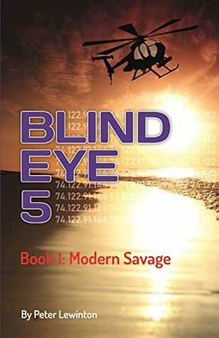 Blind Eye 5 Modern Savage 1 By Peter Lewinton