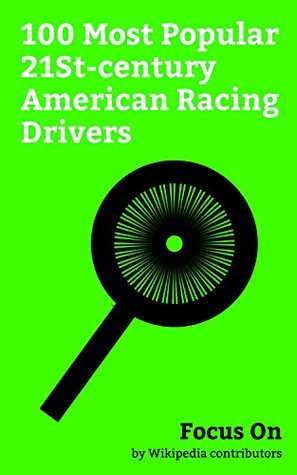 Focus On: 100 Most Popular 21St-century American Racing Drivers: Paul Walker, Frankie Muniz, Mark-Paul Gosselaar, Carl Edwards, Jimmie Johnson, Chase Elliott, ... Kyle Busch, Nick Hogan, Tony Stewart, etc.