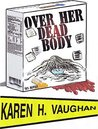 Over her Dead body ( Laura and Gerry series Book 2)