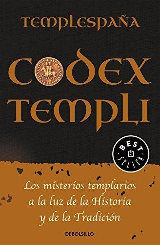 Codex Templi : los misterios templarios a la luz de la historia y de la tradicción