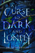 A Curse So Dark and Lonely (A Curse So Dark and Lonely, #1)