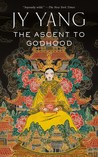 The Ascent to Godhood (Tensorate, #4)