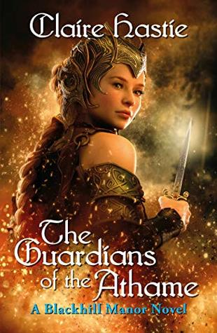 The Guardians of the Athame: A Blackhill Manor Novel