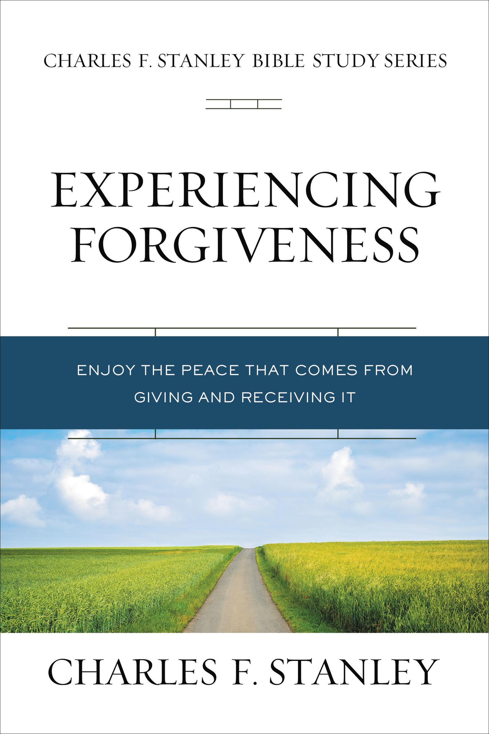 Experiencing Forgiveness: Biblical Foundations for Living the Christian Life