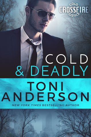 Cold & Deadly (Cold Justice: Crossfire #1)