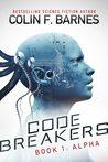 Code Breakers: Alpha (Code Breakers, #1)