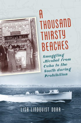 A Thousand Thirsty Beaches: Smuggling Alcohol from Cuba to the South During Prohibition