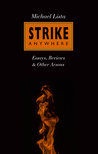 Strike Anywhere: Essays, Reviews & Other Arsons