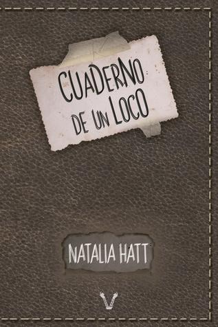 Reseña #72: Cuaderno de un Loco - Natalia Hatt