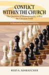 CONFLICT WITHIN THE CHURCH: The Question of Homosexuality within the Christian Faith