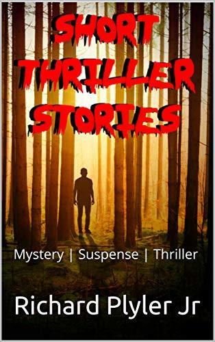 Anthology Of Short Thriller Stories: Mystery | Suspense | Thriller