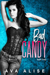 Bad Candy Part Two: Best Friend's Brother Romance (Gently Broken Book 4)