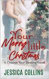 Your Merry Little Christmas (Choose Your Destiny Series, #1)