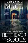 Retriever of Souls by Lorraine Mace