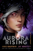 Aurora Rising (The Aurora Cycle, #1) by Jay Kristoff