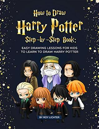 How to Draw Harry Potter Step-by-Step Book: Easy Drawing Lessons for Kids to Learn to Draw Harry Potter