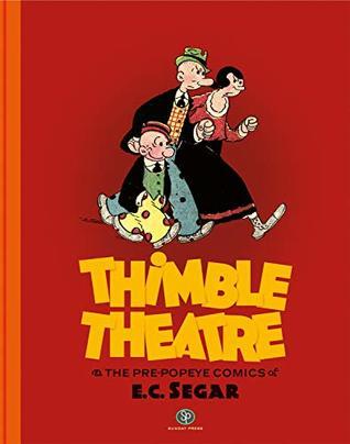 Thimble Theatre and the Pre-Popeye Comics of E.C. Segar