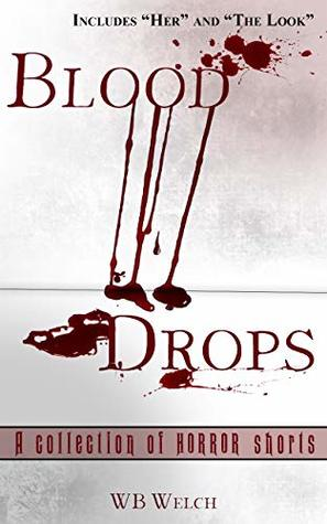 Blood Drops: A Collection of Horror Short Stories