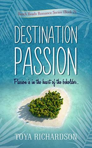 Destination Passion (The Beach Reads Romance Series Book 2)