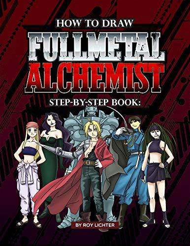 How to Draw Full Metal Alchemist Step-by-Step Book: Easy Drawing Lessons for Kids to Learn to Draw Full Metal Alchemist