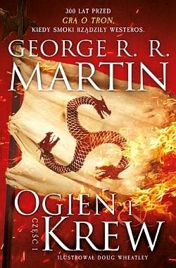 Ogień i krew. Część 1 (Ogień i krew, #1A)