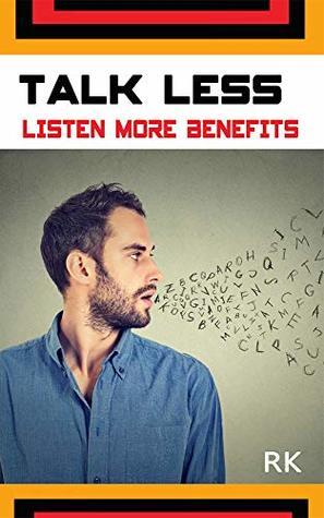 Talk Less Listen More Benefits