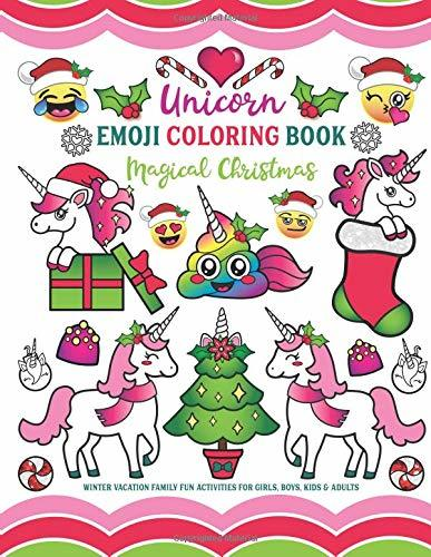 Unicorn Emoji Coloring Book Magical Christmas: Winter Vacation Family Fun Activities for Girls, Boys, Kids & Adults