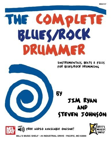 The Complete Blues/Rock Drummer: Instrumentals, Beats and Fills for Blues/Rock Drumming