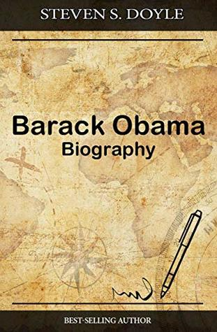 Barack Obama Biography: The Entire Life Story From Beginning to End