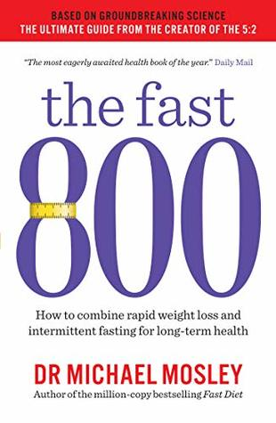 The Fast 800: How to combine rapid weight loss and