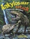 Ankylosaur Attack: A Dinosaur Adventure