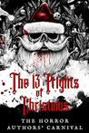 The 13 Frights of Christmas : The Horror Authors' Carnival