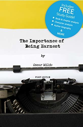 The Importance of Being Ernest (Annotated) - including Book Study Guide!
