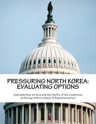 Pressuring North Korea: Evaluating Options