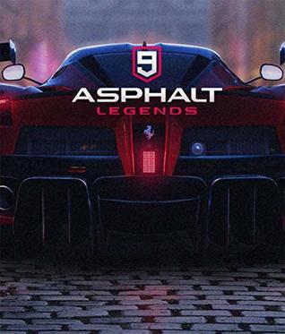 Official ASPHALT 9: LEGENDS- The Complete Guide/Walkthrough/Tips/Tricks/Cheats - Expanded Edition