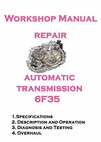 Automatic Transmission 6F35 workshop manual: workshop manual repair