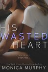 His Wasted Heart (Damaged Hearts, #2)