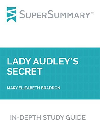 Study Guide: Lady Audley's Secret by Mary Elizabeth Braddon