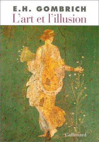 L'Art et l'illusion: Psychologie de la représentation picturale