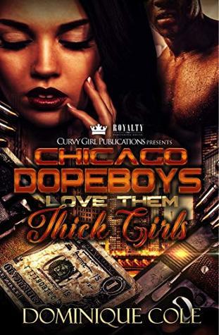 Chicago Dopeboys Love Them Thick Girls