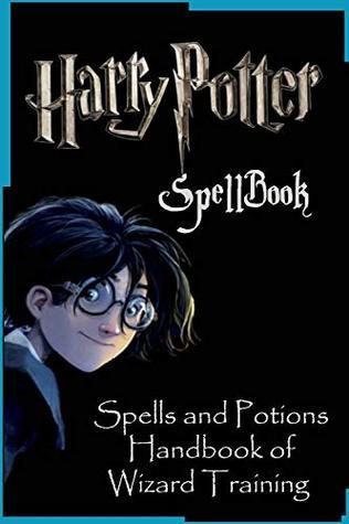 Harry Potter Spellbook Spells and Potions: Handbook of Wizard Training
