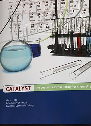 Catalyst The pearson custom library for chemistry INTRO TO CHEM 1010