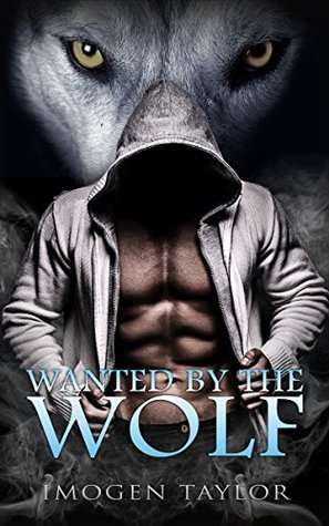Wanted By The Wolf: A BBW Shifter Romance (Alpha's BBW Fantasy Book 1)